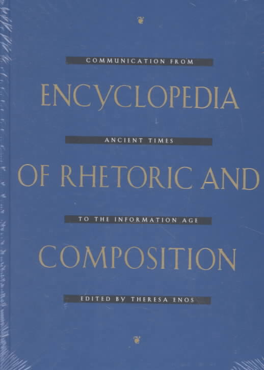 Encyclopedia of Rhetoric and Composition By Enos, Theresa (EDT)