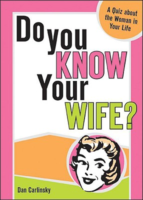 Do You Know Your Wife By Carlinsky, Dan